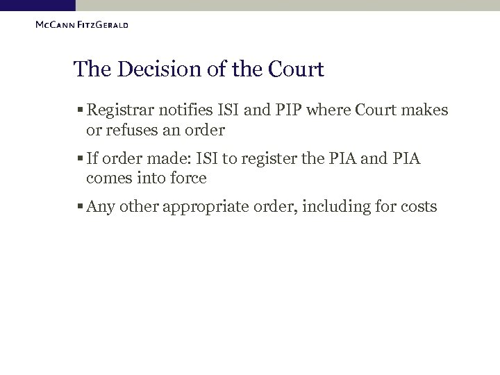 The Decision of the Court § Registrar notifies ISI and PIP where Court makes