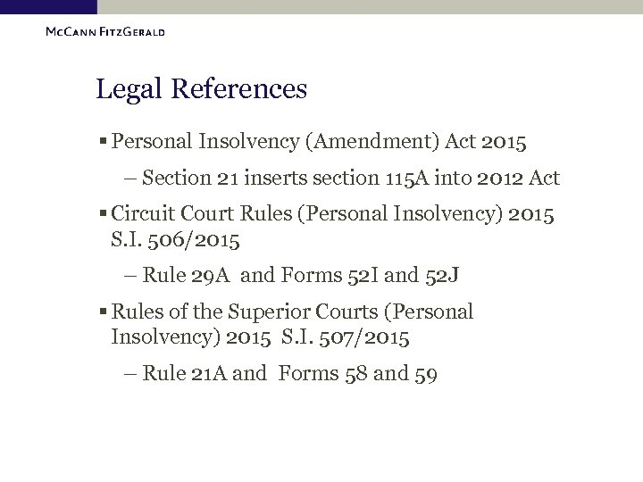 Legal References § Personal Insolvency (Amendment) Act 2015 – Section 21 inserts section 115
