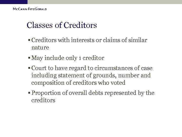 Classes of Creditors § Creditors with interests or claims of similar nature § May