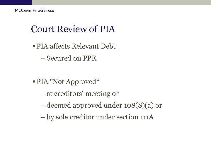 Court Review of PIA § PIA affects Relevant Debt – Secured on PPR §