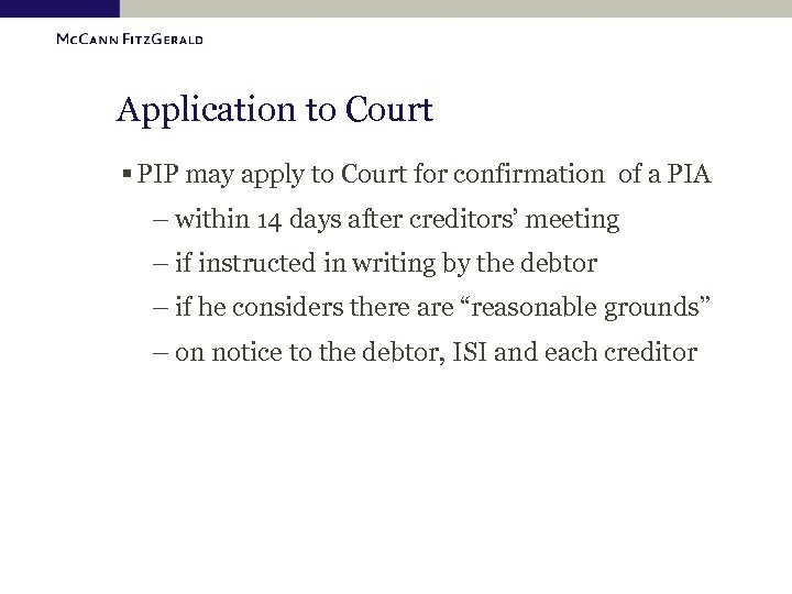 Application to Court § PIP may apply to Court for confirmation of a PIA