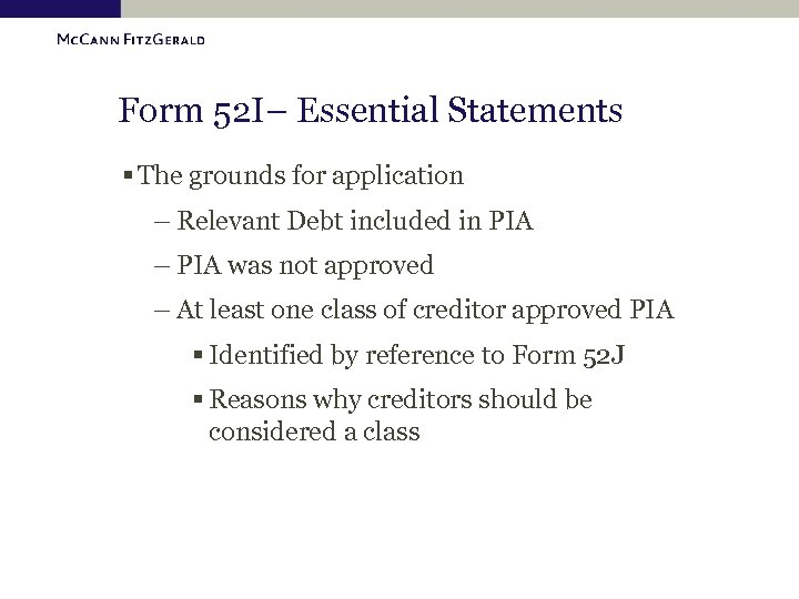 Form 52 I– Essential Statements § The grounds for application – Relevant Debt included