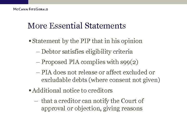 More Essential Statements § Statement by the PIP that in his opinion – Debtor