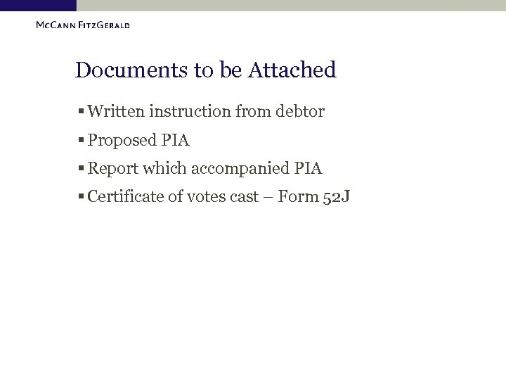 Documents to be Attached § Written instruction from debtor § Proposed PIA § Report