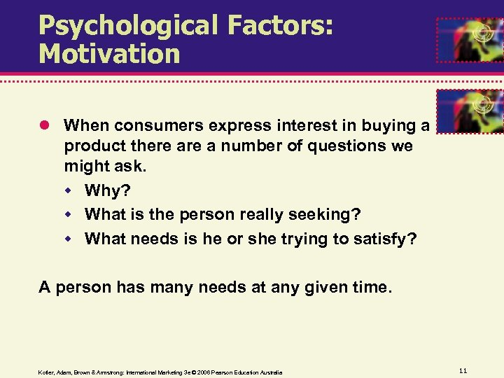Psychological Factors: Motivation When consumers express interest in buying a product there a number