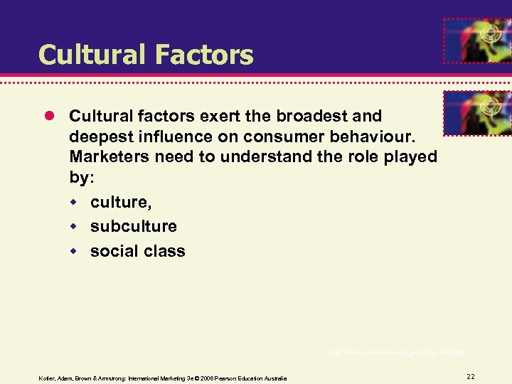 Cultural Factors Cultural factors exert the broadest and deepest influence on consumer behaviour. Marketers
