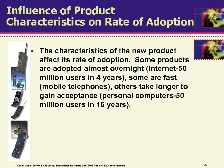 Influence of Product Characteristics on Rate of Adoption The characteristics of the new product