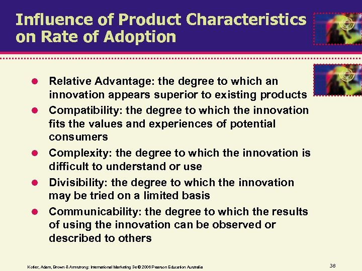 Influence of Product Characteristics on Rate of Adoption Relative Advantage: the degree to which