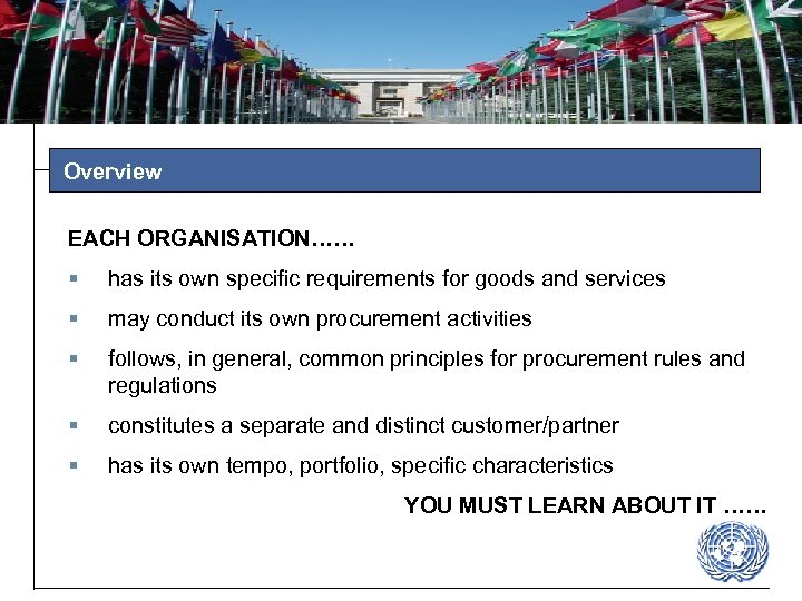 Overview EACH ORGANISATION…… § has its own specific requirements for goods and services §