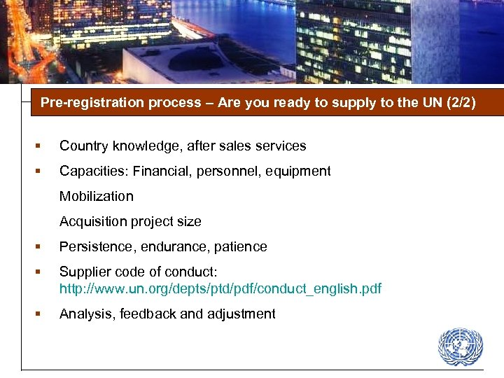 Pre-registration process – Are you ready to supply to the UN (2/2) § Country