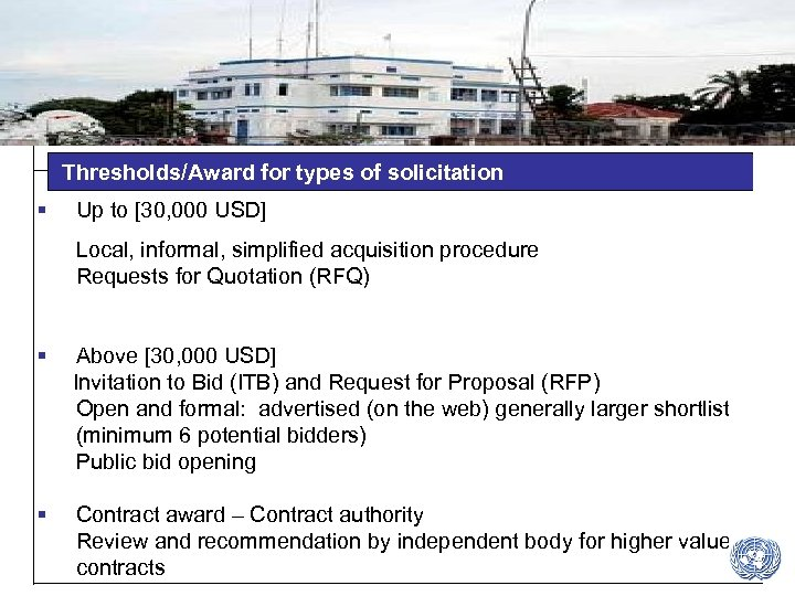 Thresholds/Award for types of solicitation § Up to [30, 000 USD] Local, informal, simplified