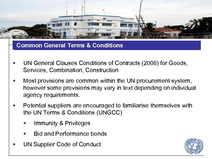 Common General Terms & Conditions § UN General Clauses Conditions of Contracts (2008) for