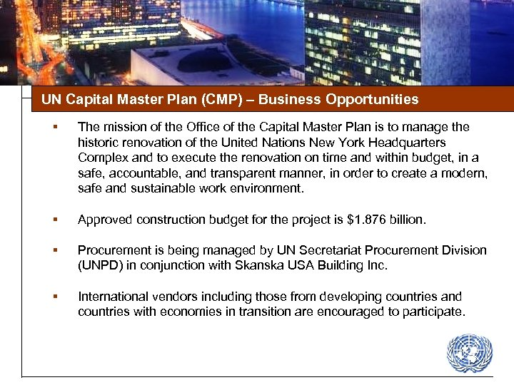 UN Capital Master Plan (CMP) – Business Opportunities § The mission of the Office