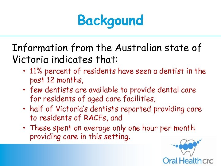Backgound Information from the Australian state of Victoria indicates that: • 11% percent of