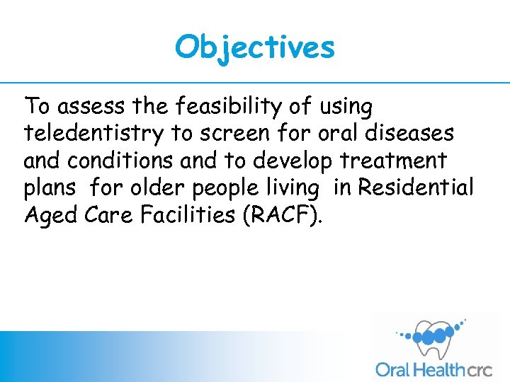Objectives To assess the feasibility of using teledentistry to screen for oral diseases and