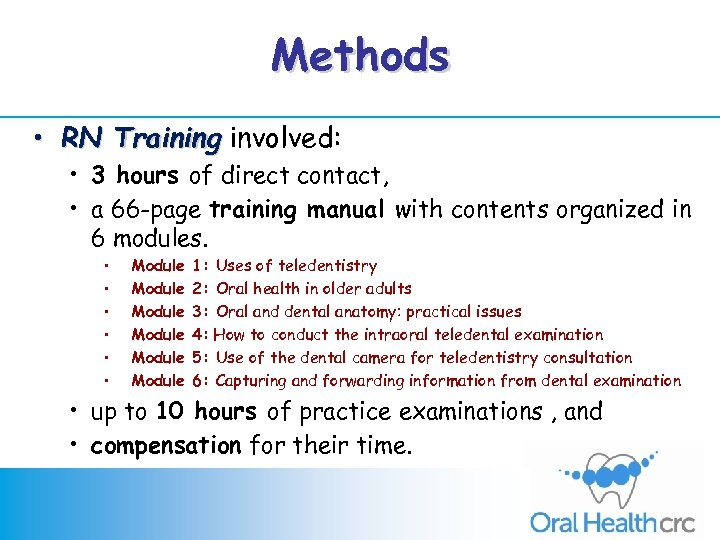 Methods • RN Training involved: • 3 hours of direct contact, • a 66