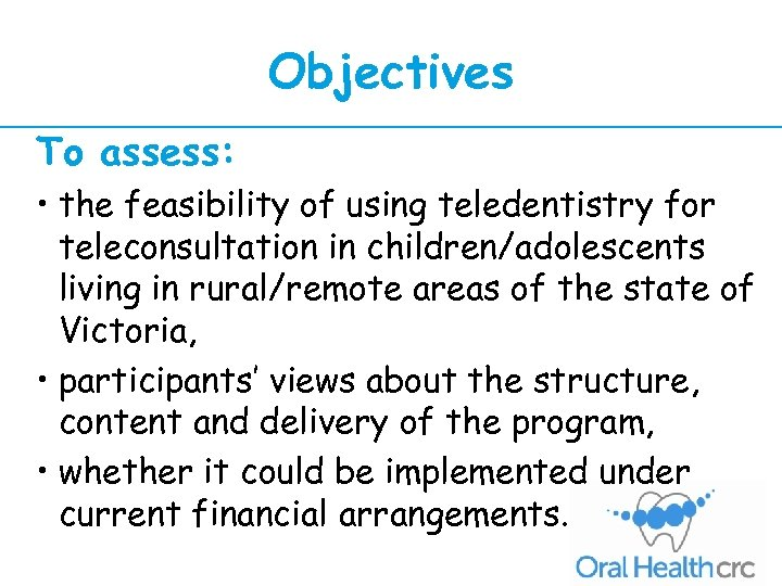 Objectives To assess: • the feasibility of using teledentistry for teleconsultation in children/adolescents living