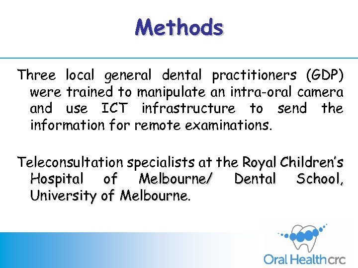 Methods Three local general dental practitioners (GDP) were trained to manipulate an intra-oral camera