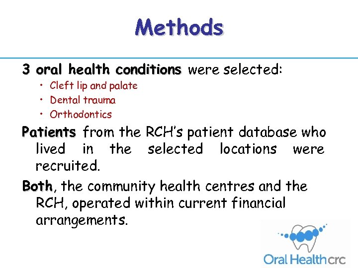 Methods 3 oral health conditions were selected: • Cleft lip and palate • Dental