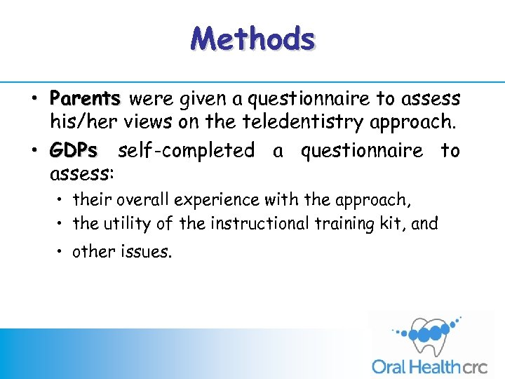 Methods • Parents were given a questionnaire to assess his/her views on the teledentistry