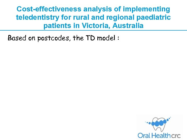 Cost-effectiveness analysis of implementing teledentistry for rural and regional paediatric patients in Victoria, Australia