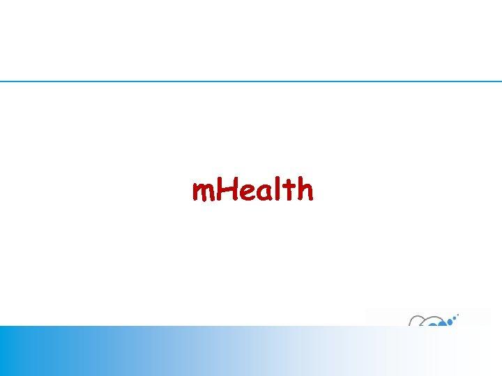m. Health