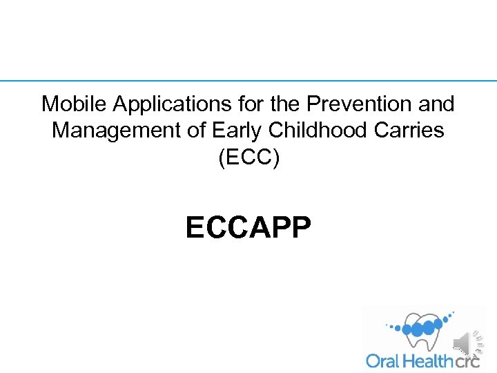 Mobile Applications for the Prevention and Management of Early Childhood Carries (ECC) ECCAPP