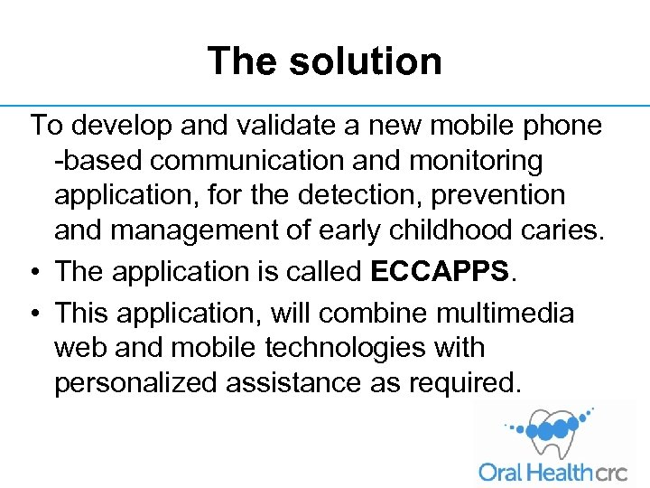 The solution To develop and validate a new mobile phone -based communication and monitoring