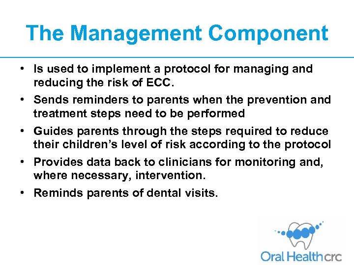 The Management Component • Is used to implement a protocol for managing and reducing