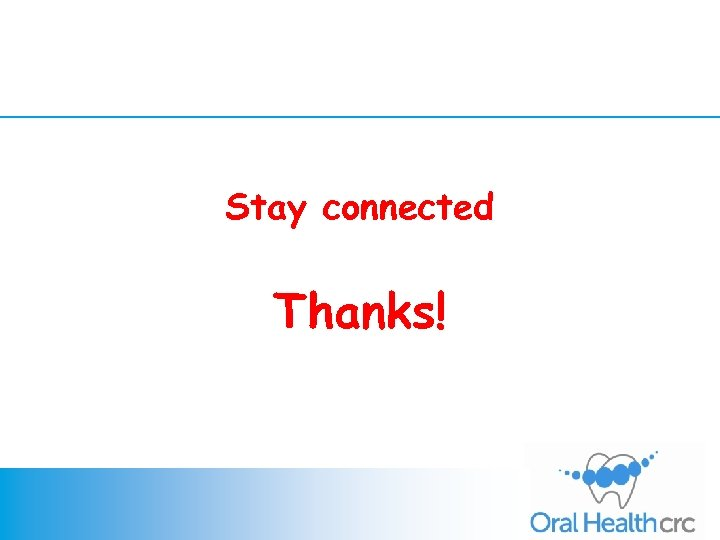 Stay connected Thanks!
