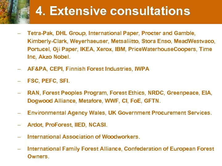 4. Extensive consultations – Tetra-Pak, DHL Group, International Paper, Procter and Gamble, Kimberly-Clark, Weyerhaeuser,
