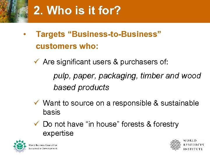 "2. Who is it for? • Targets ""Business-to-Business"" customers who: ü Are significant users"