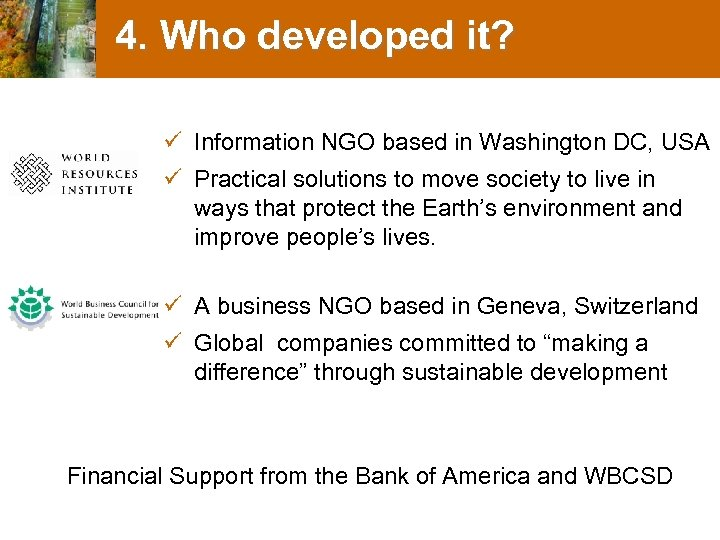 4. Who developed it? ü Information NGO based in Washington DC, USA ü Practical