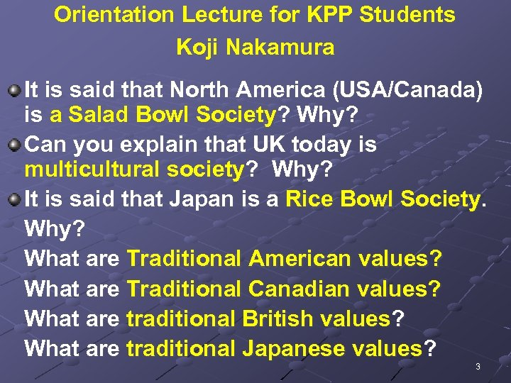 Orientation Lecture for KPP Students Koji Nakamura It is said that North America (USA/Canada)