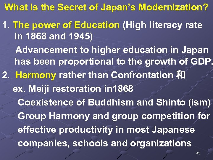 What is the Secret of Japan's Modernization? 1. The power of Education (High literacy