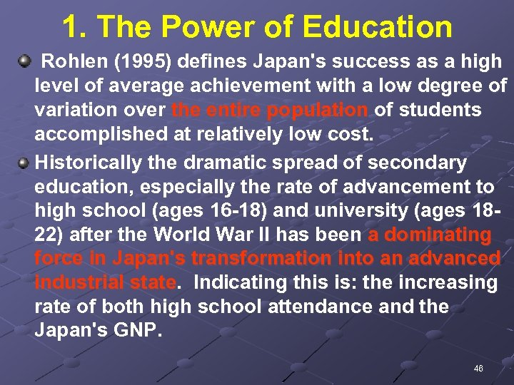 1. The Power of Education Rohlen (1995) defines Japan's success as a high level