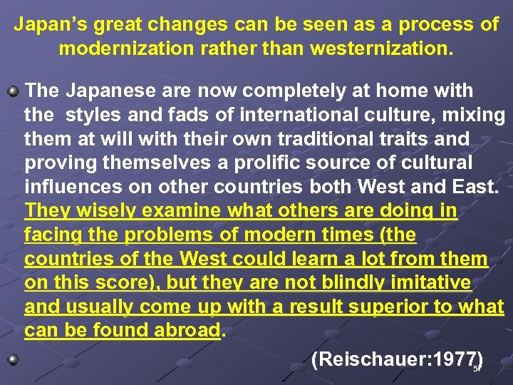 Japan's great changes can be seen as a process of modernization rather than westernization.