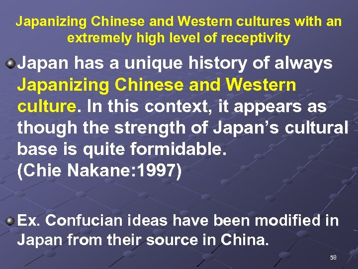 Japanizing Chinese and Western cultures with an extremely high level of receptivity Japan has