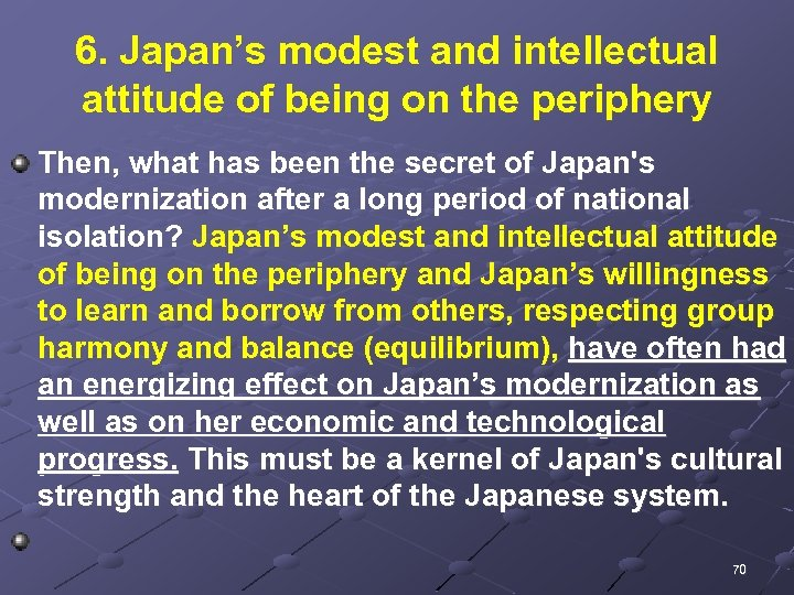 6. Japan's modest and intellectual attitude of being on the periphery Then, what has