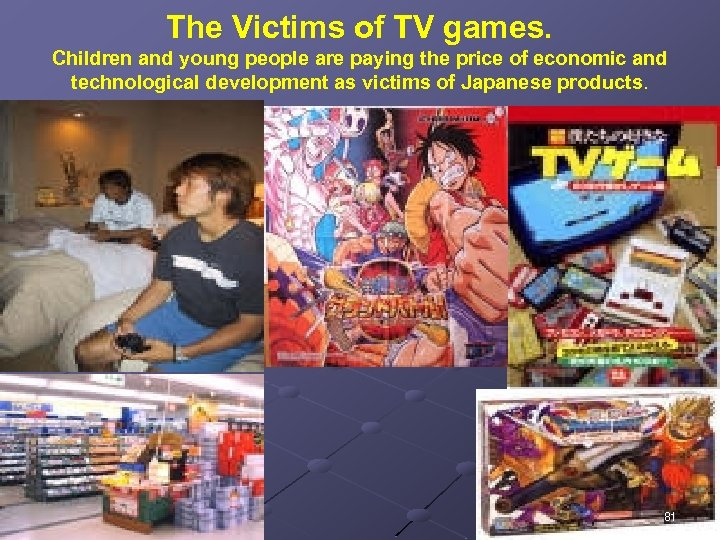 The Victims of TV games. Children and young people are paying the price of