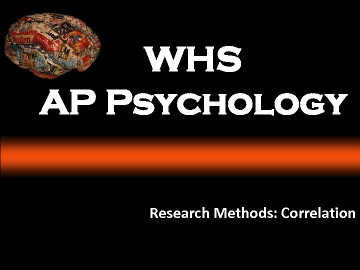 WHS AP Psychology Research Methods: Correlation