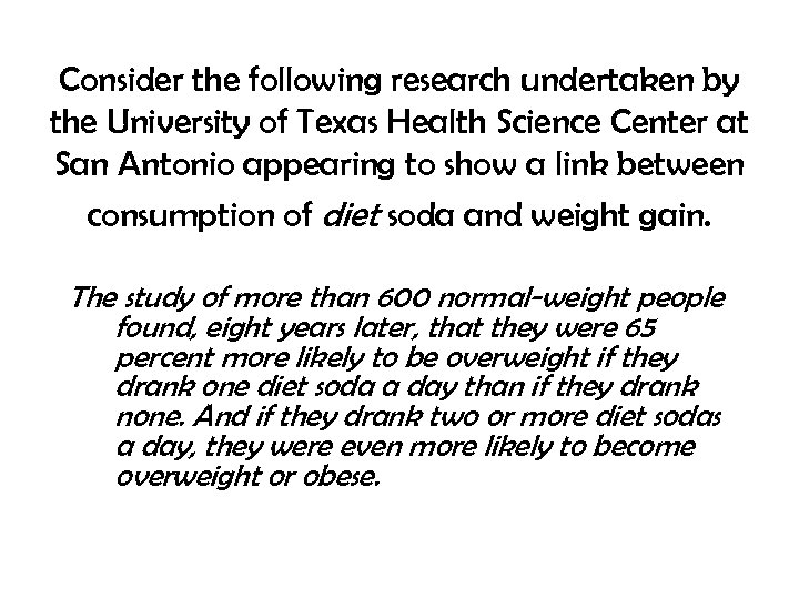 Consider the following research undertaken by the University of Texas Health Science Center at