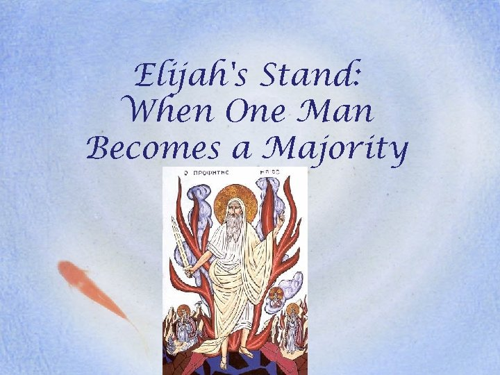 Elijah's Stand: When One Man Becomes a Majority