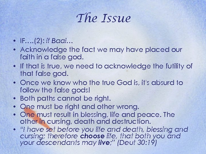 The Issue • IF…. (2): if Baal… • Acknowledge the fact we may have