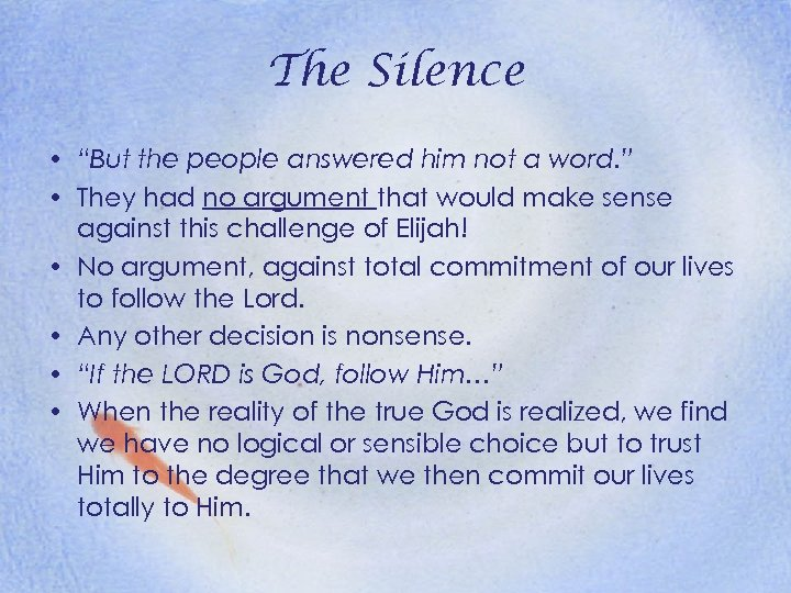 "The Silence • ""But the people answered him not a word. "" • They"
