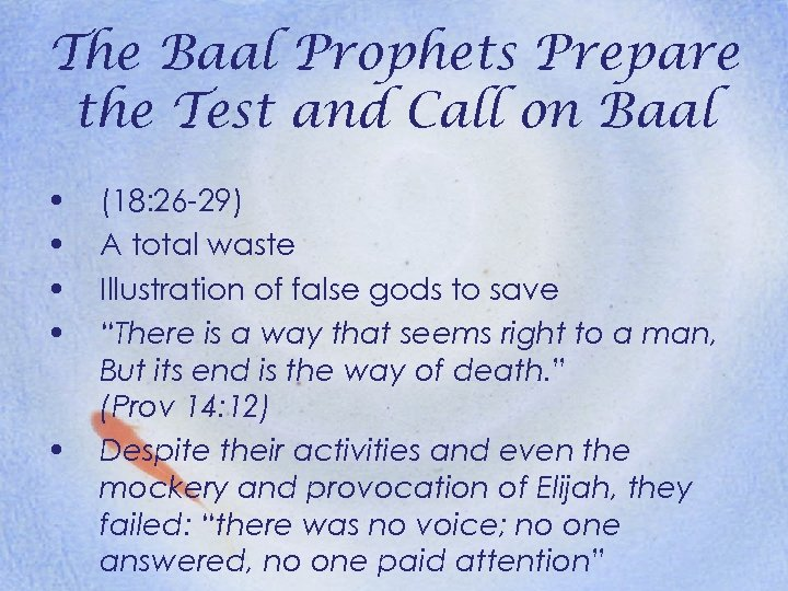 The Baal Prophets Prepare the Test and Call on Baal • • • (18: