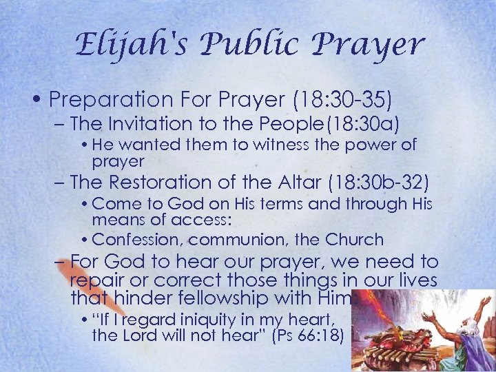 Elijah's Public Prayer • Preparation For Prayer (18: 30 -35) – The Invitation to
