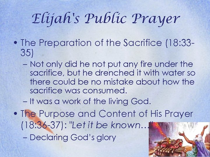 Elijah's Public Prayer • The Preparation of the Sacrifice (18: 3335) – Not only