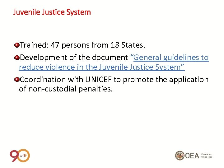 """Juvenile Justice System Trained: 47 persons from 18 States. Development of the document """"General"""