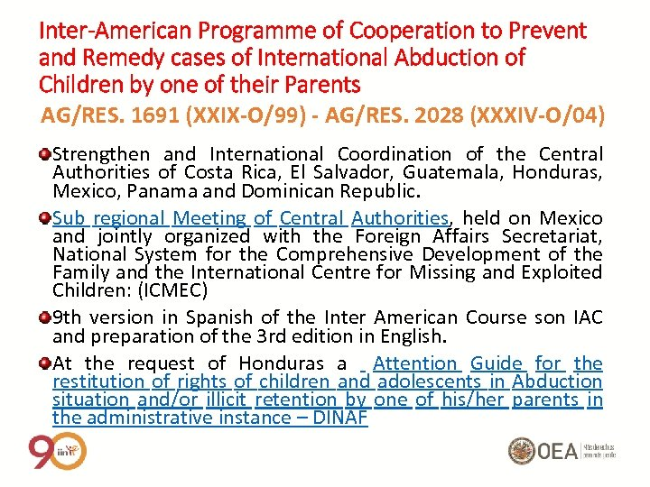 Inter-American Programme of Cooperation to Prevent and Remedy cases of International Abduction of Children